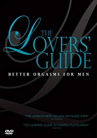 The Lover's Guide 4 – Better Orgasms for Men (2008)